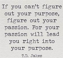 Sign: If you can't figure out your purpose...