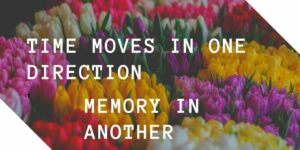 Time moves in one direction; memory in another
