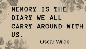 Memory is the diary we all carry around